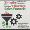 Thumbnail Simple Strategies For Building Effective Sales Funnels